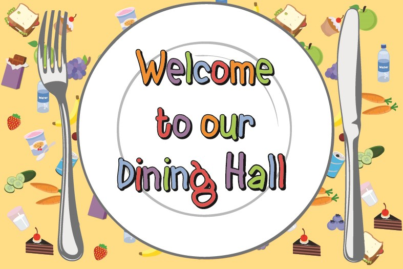 Welcome to our Dinner Hall (Landscape)